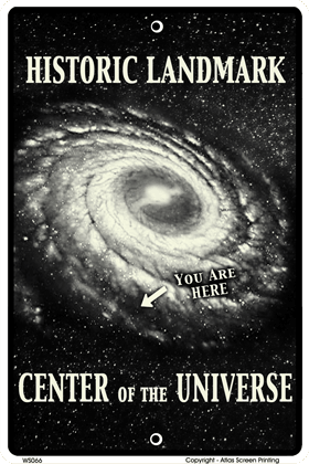 Center of the Universe Sign - Front