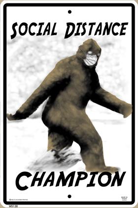 Bigfoot Social Distancing Champ Warning Sign