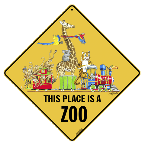 This Place Is a Zoo Sign