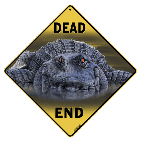 Alligator Dead End Sign - Front