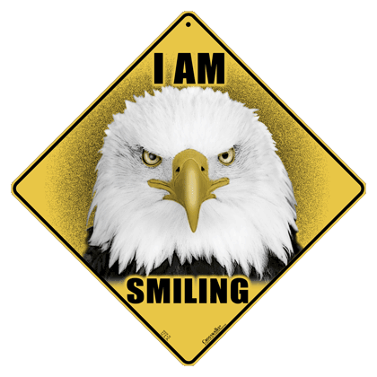 I Am Smiling Eagle Sign