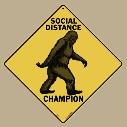 Bigfoot Social Distancing Champ Sign