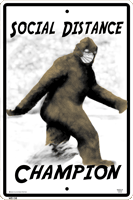 Bigfoot Social Distancing Champ Warning Sign