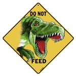 Do Not Feed the Dino Sign