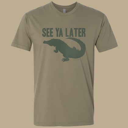 See Ya Later Alligator Unisex T-shirt - Light Olive