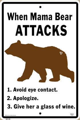 Mama Bear Attacks Warning Sign