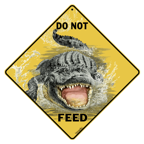 Do Not Feed the Alligator Sign