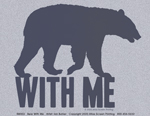 Bear With Me Ladies T-shirt