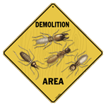 Termite Demolition Area Sign