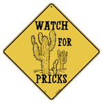 Watch For Pricks Crossing Sign