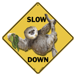 Slow Down Sloth Crossing Sign
