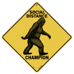 Bigfoot Social Distancing Champ Sign