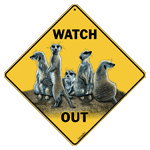 Meerkats Watch Out Sign